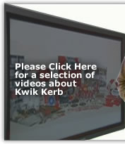 click here to watch a selection of great videos about Kwik kerb